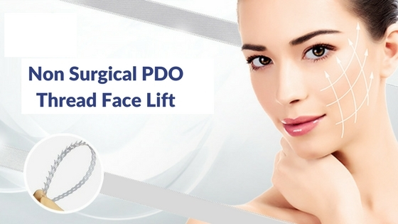 Necessary things to know about PDO Thread Face Lift Treatment